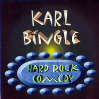 Hard Rock Comedy — Karl Bingle