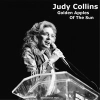 Golden Apples of the Sun — Judy Collins