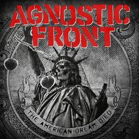 The American Dream Died — Agnostic Front