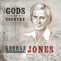 Gods of Country - George Jones — George Jones