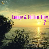 Lounge & Chillout Vibes, Vol. 2 — сборник