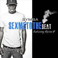 Sex Me To the Beat (Clean) feat. Keira D' - Single — Symba