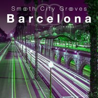 Smooth City Grooves Barcelona — сборник