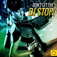 Don't Let the DJ Stop! — сборник