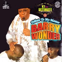 Tribute to My Mentor Barry Wonder — K1 De Ultimate King of Fuji Music