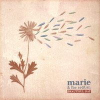 Beautiful Day — marie & the redCat