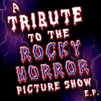 The Rocky Horror Picture Show Tribute E.P. — The Hit Nation