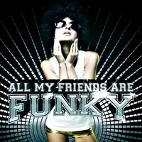 All My Friends Are Funky — сборник