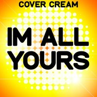 I'm All Yours — Cover Cream