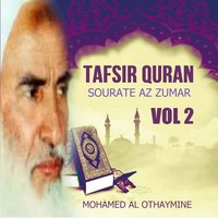 Tafsir Quran - Sourate Az Zumar Vol 2 — Mohamed Al Othaymine