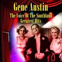 The Voice Of The Southland - Greatest Hits — Gene Austin