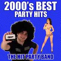 2000's Best Party Hits — The Hit Party Band