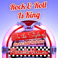 Rock & Roll Is King (In the Style of Electric Light Orchestra) - Single — Ameritz Audio Karaoke