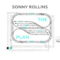 The Plan — Sonny Rollins