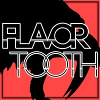Looseteeth — Flavortooth