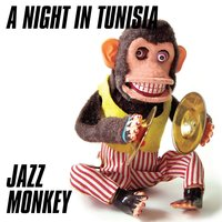 A Night in Tunisia — Jazz Monkey