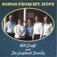 Songs from MT. Hope — Bill Craft and the England Family