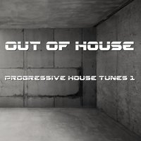 Out Of House - Progressive Tunes 1 — сборник