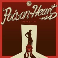 Strong Ties — Poison Heart