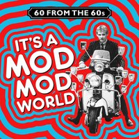60 from the 60s - It's a Mod Mod World — сборник