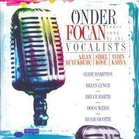 Tunes Sung By The Vocalists — Önder Focan