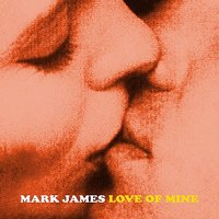 Love of Mine — Mark James