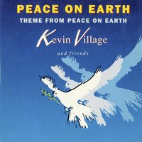 Peace on Earth — Kevin Village