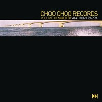 Choo Choo Records Volume 1 — Anthony Pappa