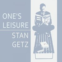 Once Leisure — Stan Getz