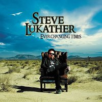 Ever Changing Times — Steve Lukather