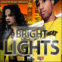 Bright Lights (feat. Shanalee) — Boston Bomber