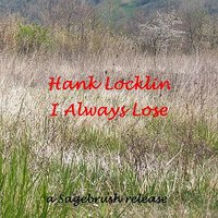 I Always Lose — Hank Locklin