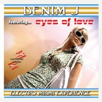 Electro Miami Experience - Ep — Denim J feat. Eyes of Love