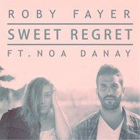 Sweet Regret (feat. Noa Danay) — Roby Fayer