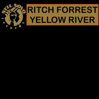 Yellow River — Ritch Forrest