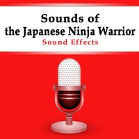 Sound Effects - Sounds of Japanese Ninja Warrior — Nippon Broadcasting System