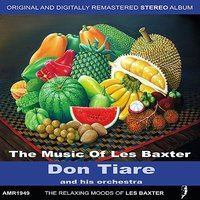 The Music of Les Baxter — Don Tiare and His Orchestra Exotique