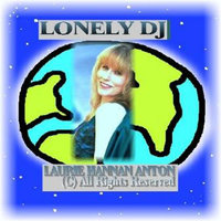 Lonely D.J. — Laurie Hannan Anton