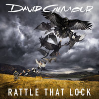 Rattle That Lock — David Gilmour