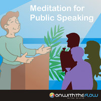 Meditation for Public Speaking — Onwiththeflow