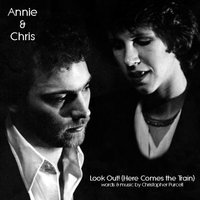 Look Out! (Here Comes the Train) — Annie, Chris