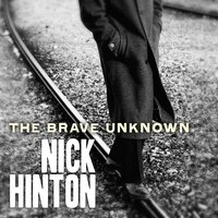 The Brave Unknown — Nick Hinton