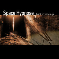 Back in Time E.P. — Space Hypnose