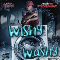 Wishy Washy - Single — R.E.D ThePyromaniiac