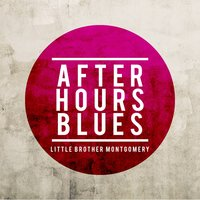 After Hours Blues — Little Brother Montgomery