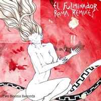 Roma Remixes II — El Fulminador