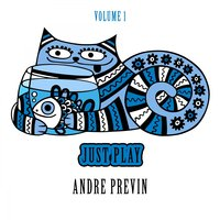 Just Play, Vol. 1 — André Previn