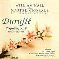 Durufle — William Hall, Master Chorale of Orange County
