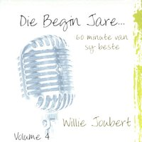 Die Begin Jare... 60 Minute Van Sy Beste - Volume 4 — Willie Joubert