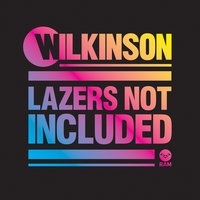 Lazers Not Included — Wilkinson